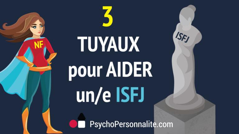 Types NF : Comment aider un/e ISFJ